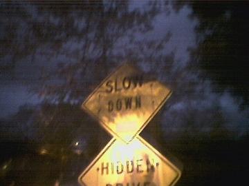 slow down, hidden (danger!)